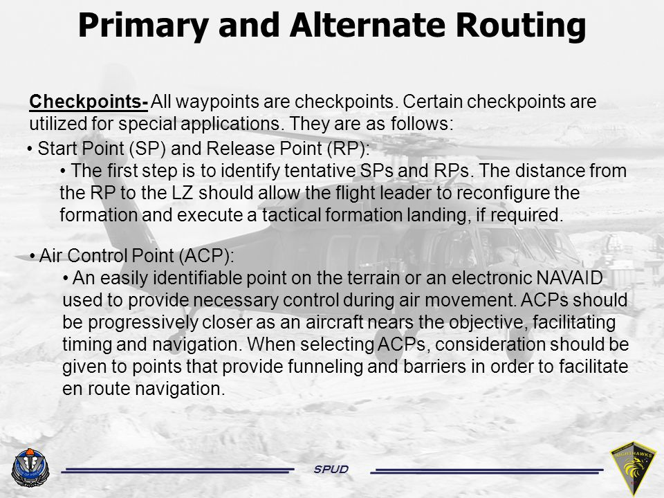 SPUD Primary and Alternate Routing (Continued) Communication Checkpoint (CCP): An ACP may be further designated as a CCP.