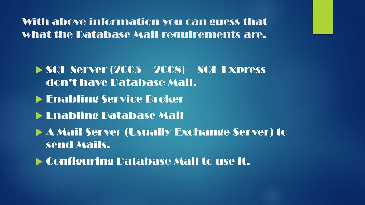 With above information you can guess that what the Database Mail requirements are.