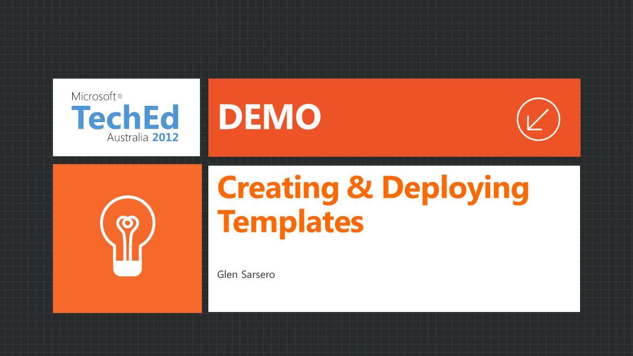 Creating & Deploying Templates Glen Sarsero DEMO