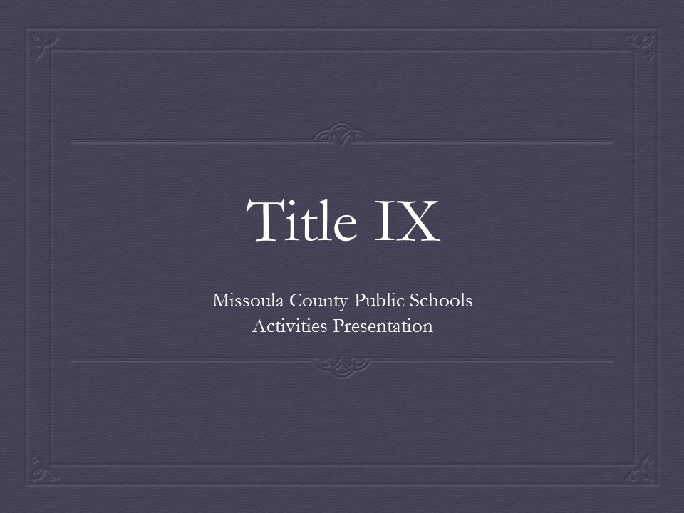 Title IX Missoula County Public Schools Activities Presentation