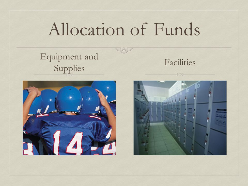 Allocation of Funds Equipment and Supplies Facilities