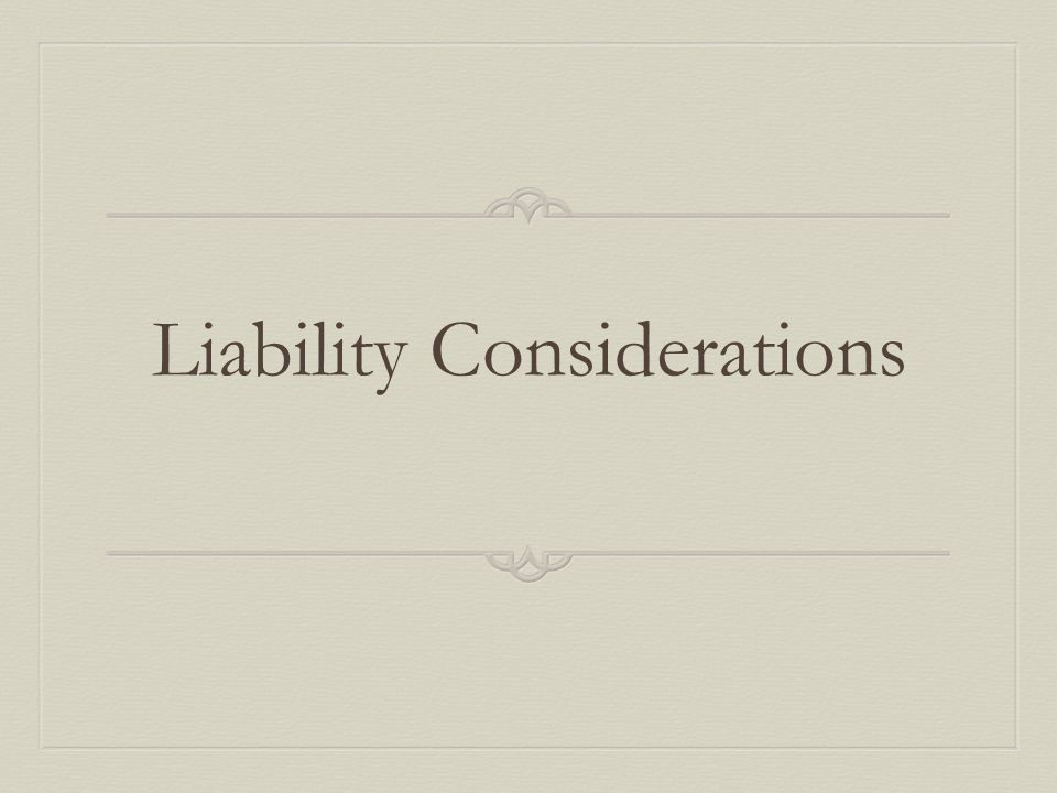 Liability Considerations
