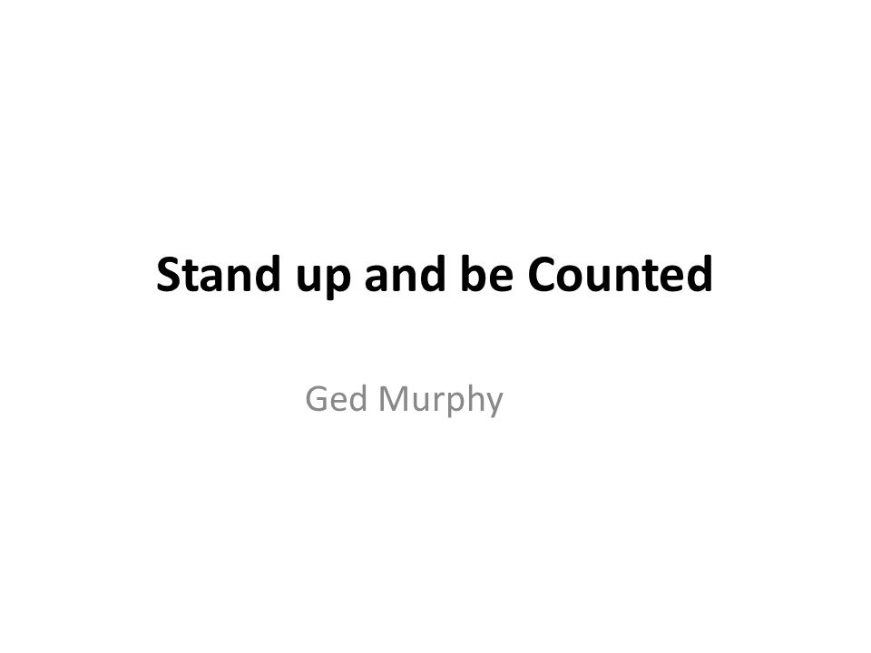 Or should that be stand up and count what matters!!.