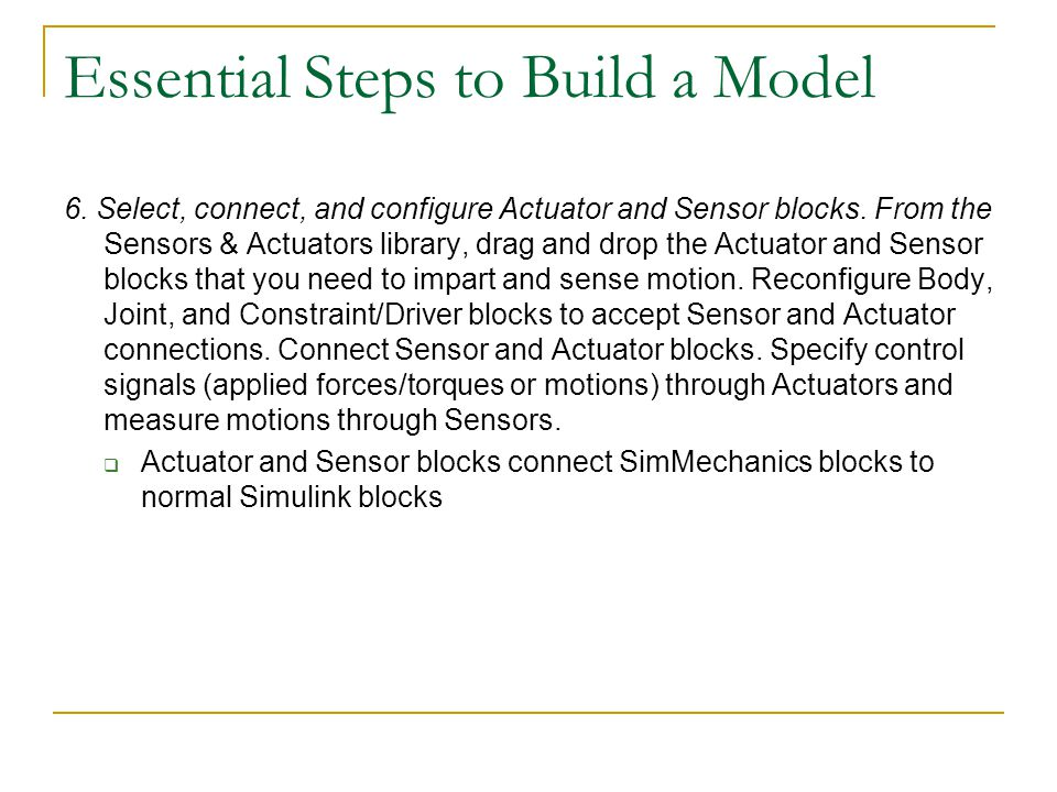 6. Select, connect, and configure Actuator and Sensor blocks. From the Sensors & Actuators library, drag and drop the Actuator and Sensor blocks that