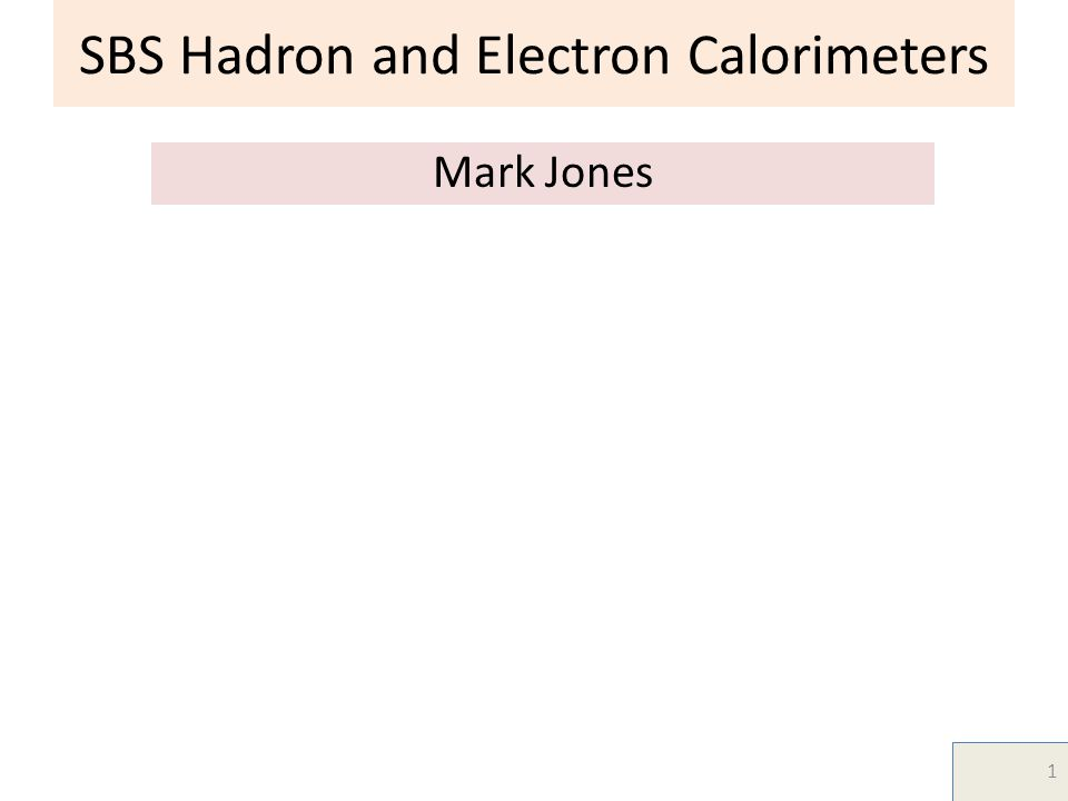 SBS Hadron and Electron Calorimeters Mark Jones 1 TexPoint fonts used in EMF.