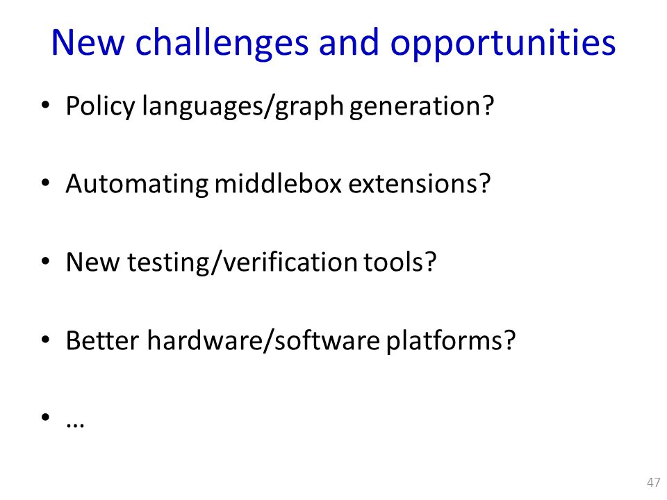 New challenges and opportunities Policy languages/graph generation.
