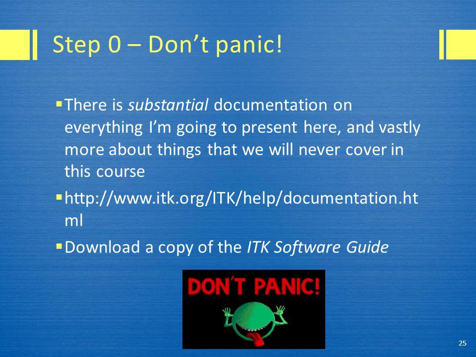 Step 0 – Don't panic.