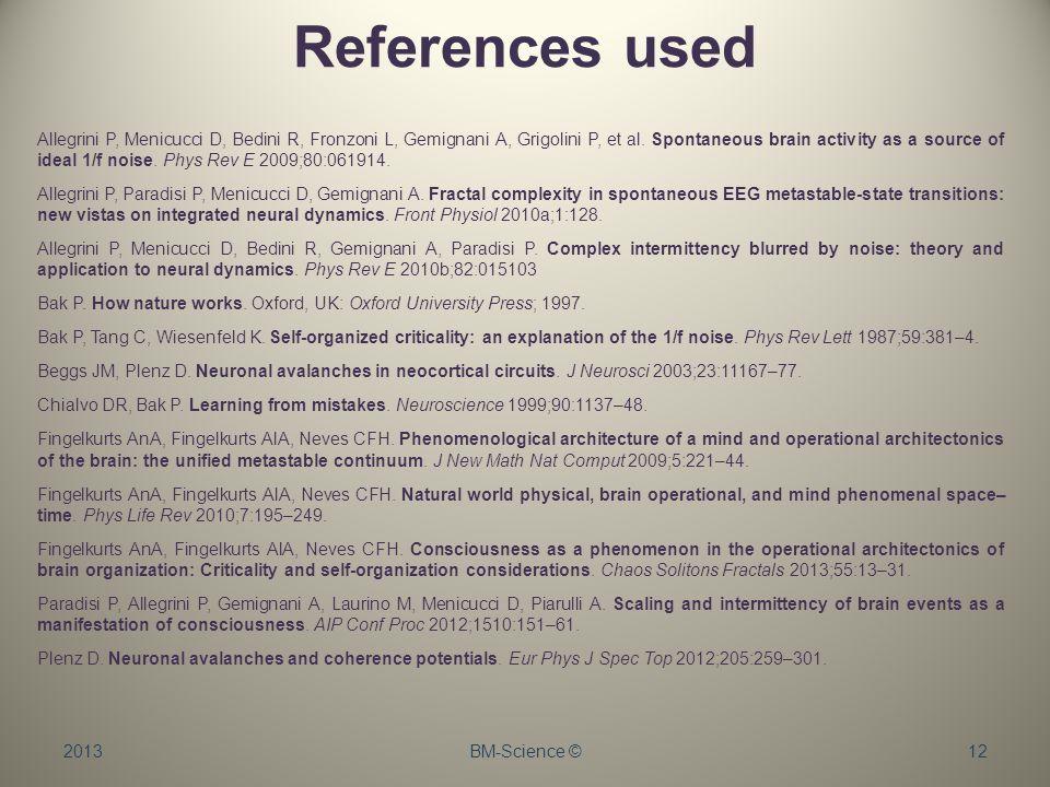 References used Allegrini P, Menicucci D, Bedini R, Fronzoni L, Gemignani A, Grigolini P, et al.