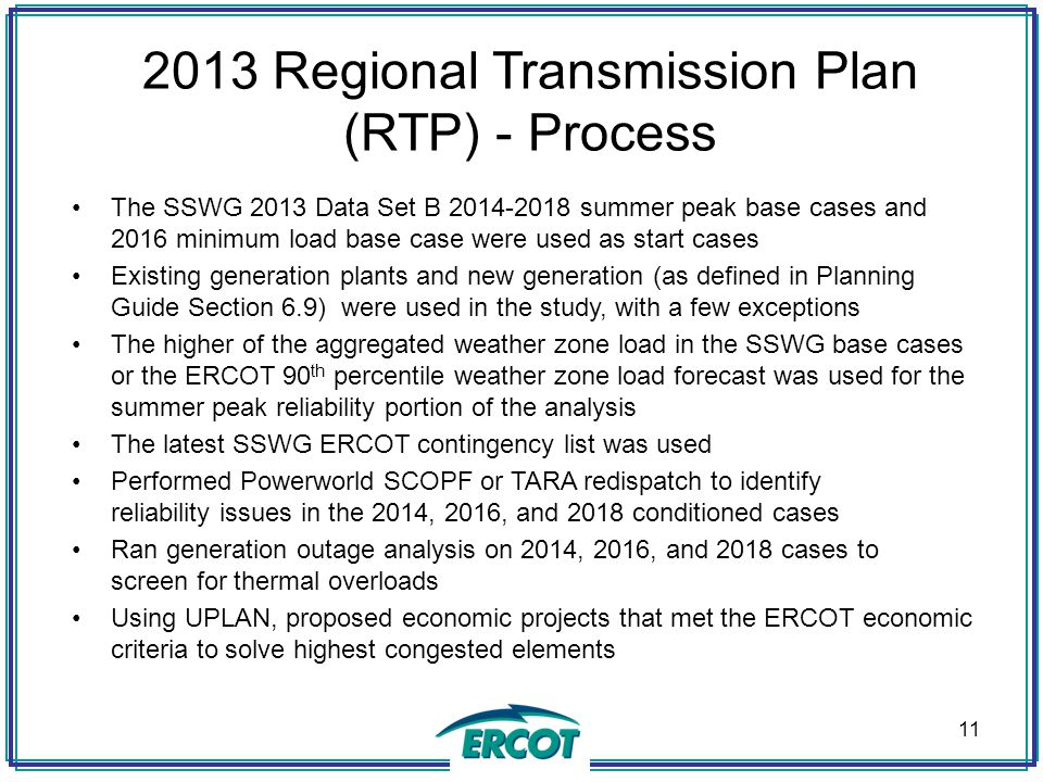2013 Regional Transmission Plan (RTP) - Process The SSWG 2013 Data Set B 2014-2018 summer peak base cases and 2016 minimum load base case were used as