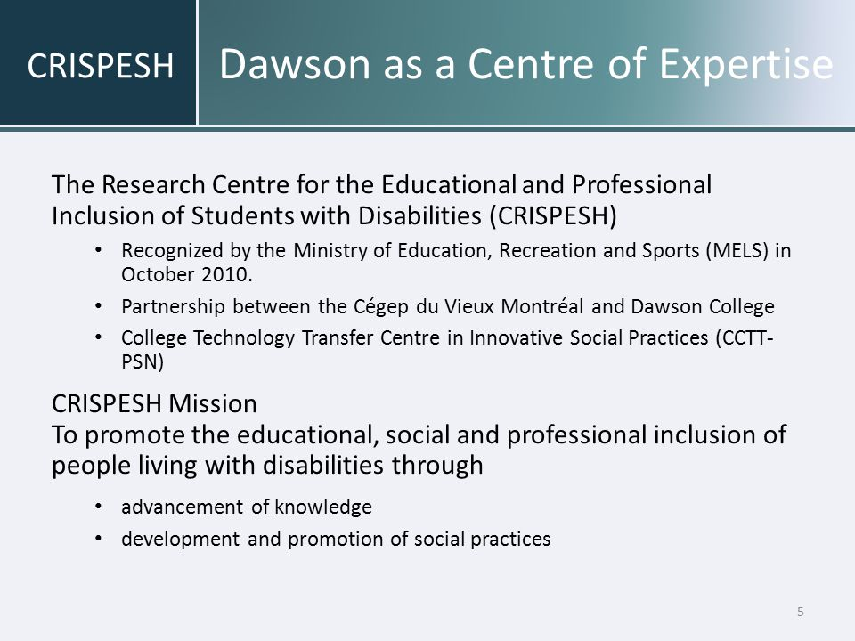 AccessAbility Centre AccessAbility Centre provides support mechanisms for students with diagnosed disabilities (hearing, visual, or motor/coordination impairments, learning disabilities, mental health issues, or chronic medical conditions) Note takers Shadowing the students Specialized equipment and software Alternative formats of textbooks and documents Pre-registration and course selection; reduced course loads Extended time for exams and access to exam services (invigilation in an environment with no distractions) 6 DAWSON