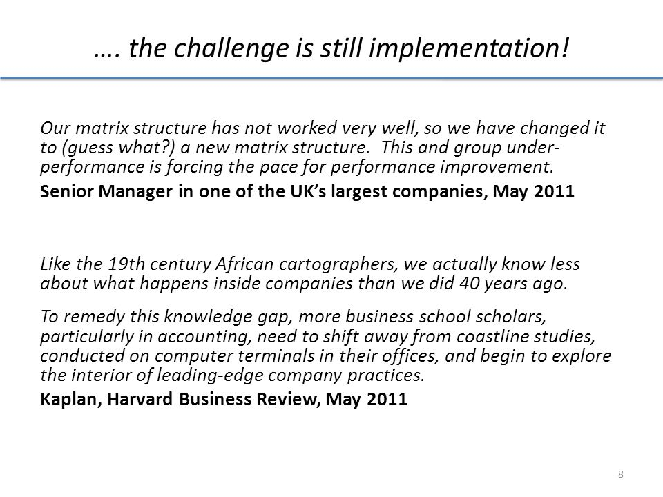 …. the challenge is still implementation.