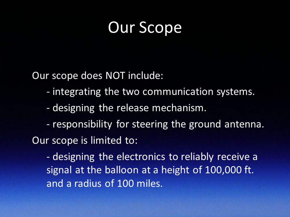 Our Scope Our scope does NOT include: - integrating the two communication systems.