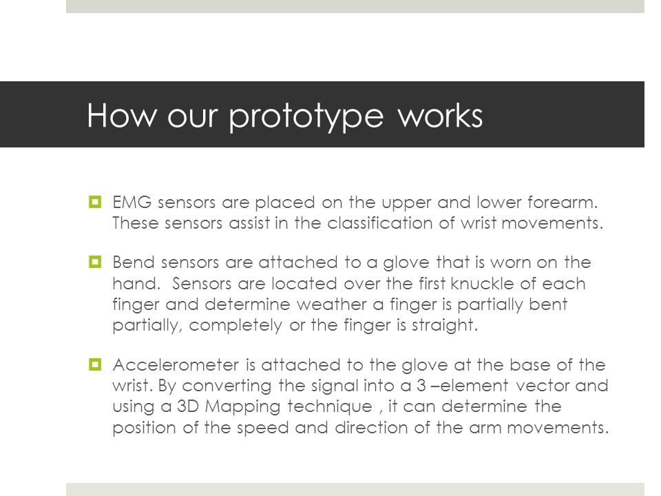 How our prototype works  EMG sensors are placed on the upper and lower forearm.