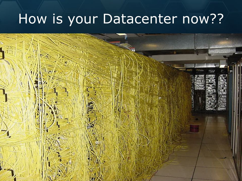 How is your Datacenter now??