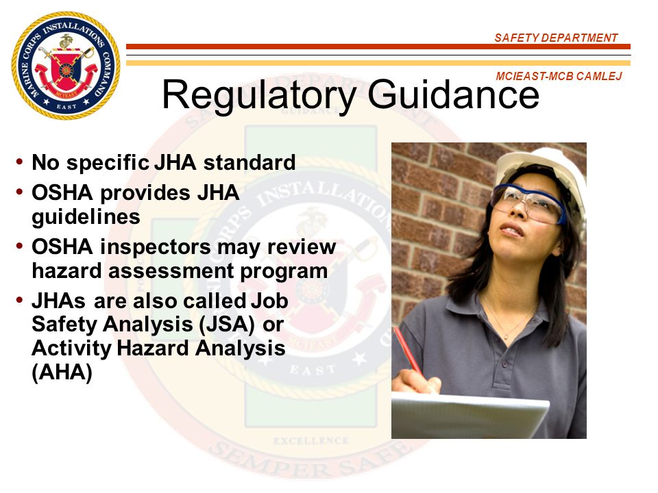 SAFETY DEPARTMENT MCIEAST-MCB CAMLEJ What is a JHA.