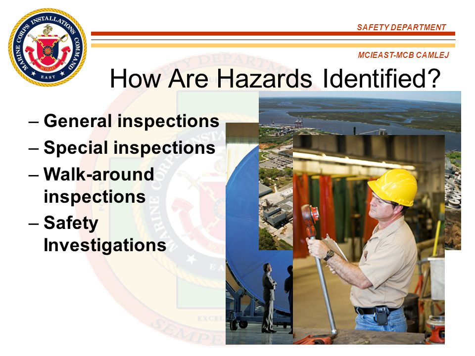SAFETY DEPARTMENT MCIEAST-MCB CAMLEJ What Are OSHA's Inspections Guidelines.
