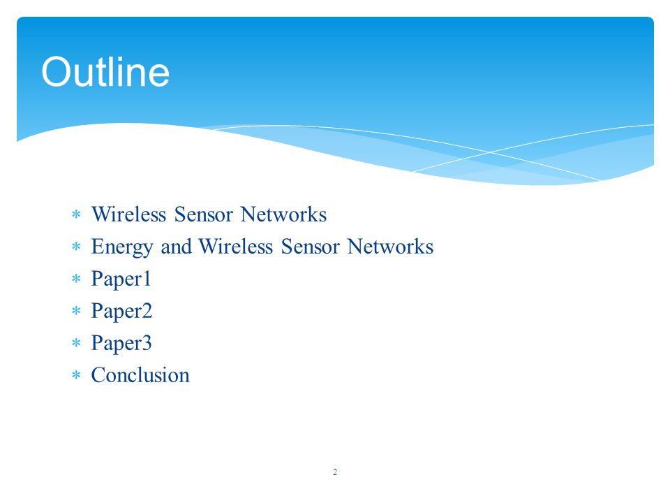  Wireless Sensor Networks  Energy and Wireless Sensor Networks  Paper1  Paper2  Paper3  Conclusion Outline 2