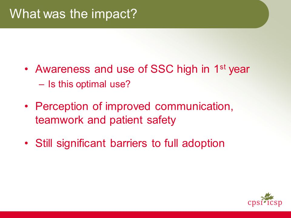 Awareness and use of SSC high in 1 st year –Is this optimal use.