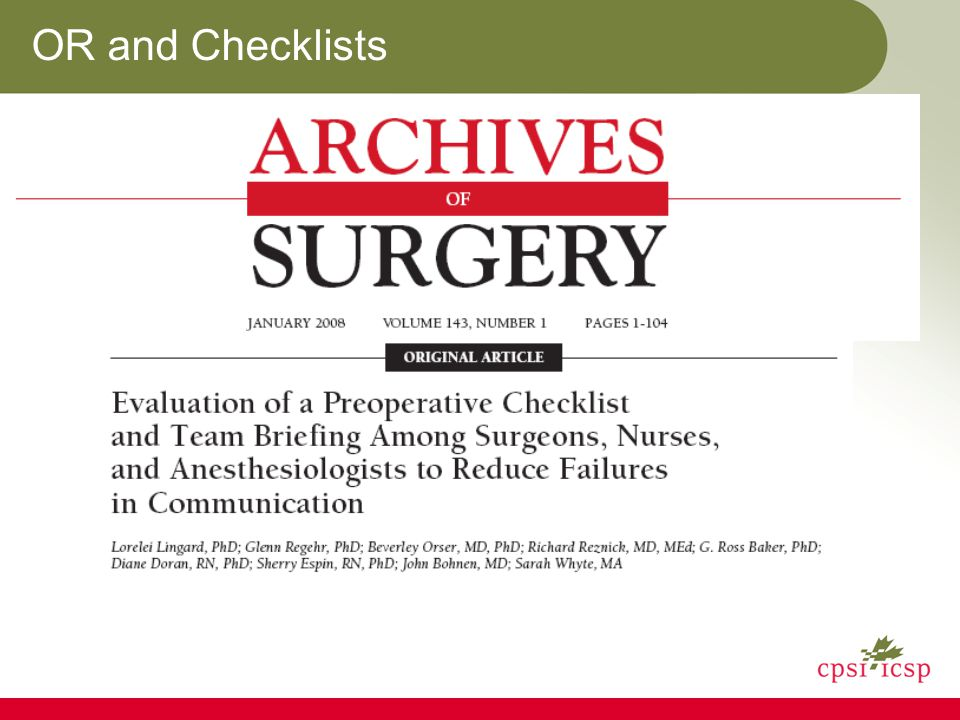 Canadian Version Safe Surgery Checklist Align with the WHO Checklist Include all WHO checklist items Reconfigure checklist using human factors principles Add elements that are reflective of a Canadian context Align efforts between SSI, VTE initiatives