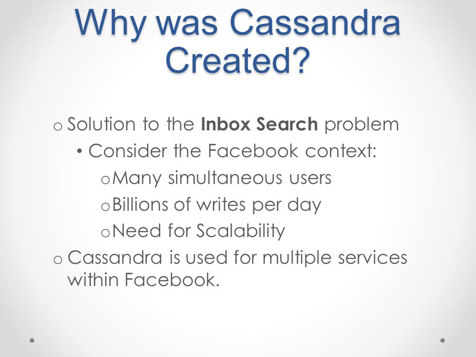 Why was Cassandra Created.