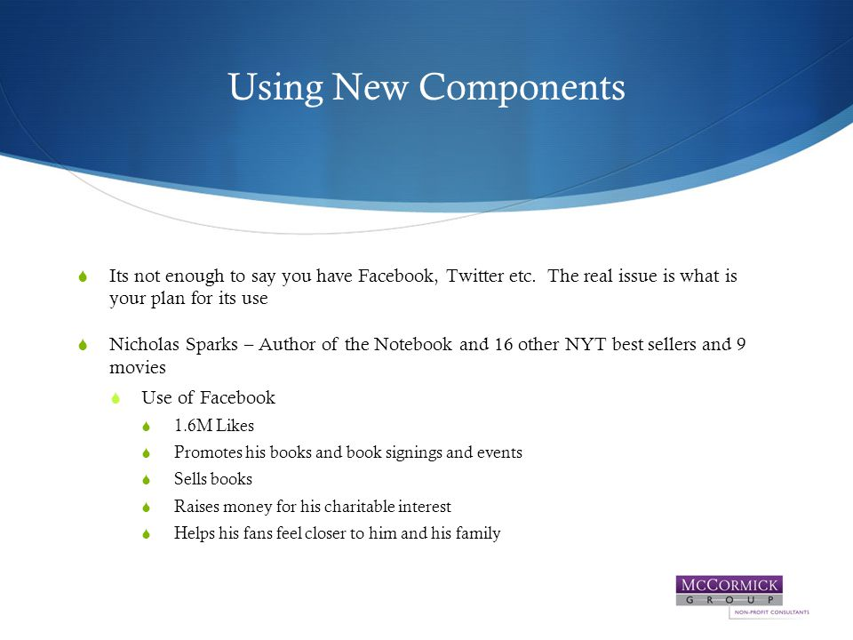 Using New Components  Its not enough to say you have Facebook, Twitter etc.