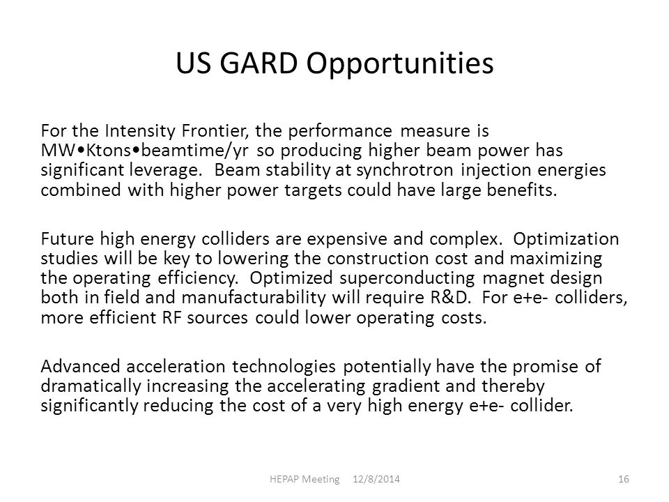 US GARD Opportunities For the Intensity Frontier, the performance measure is MWKtonsbeamtime/yr so producing higher beam power has significant leverage.