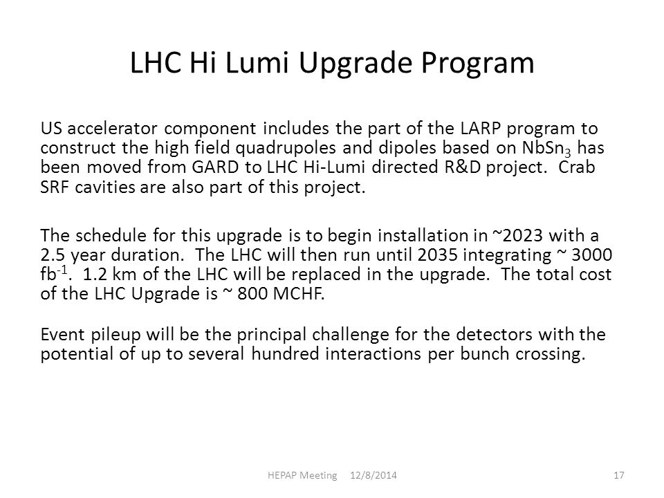 LHC Hi Lumi Upgrade Program US accelerator component includes the part of the LARP program to construct the high field quadrupoles and dipoles based on NbSn 3 has been moved from GARD to LHC Hi-Lumi directed R&D project.