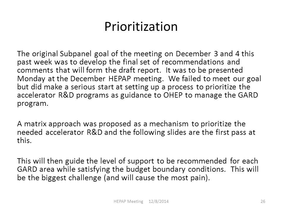 Prioritization The original Subpanel goal of the meeting on December 3 and 4 this past week was to develop the final set of recommendations and comments that will form the draft report.