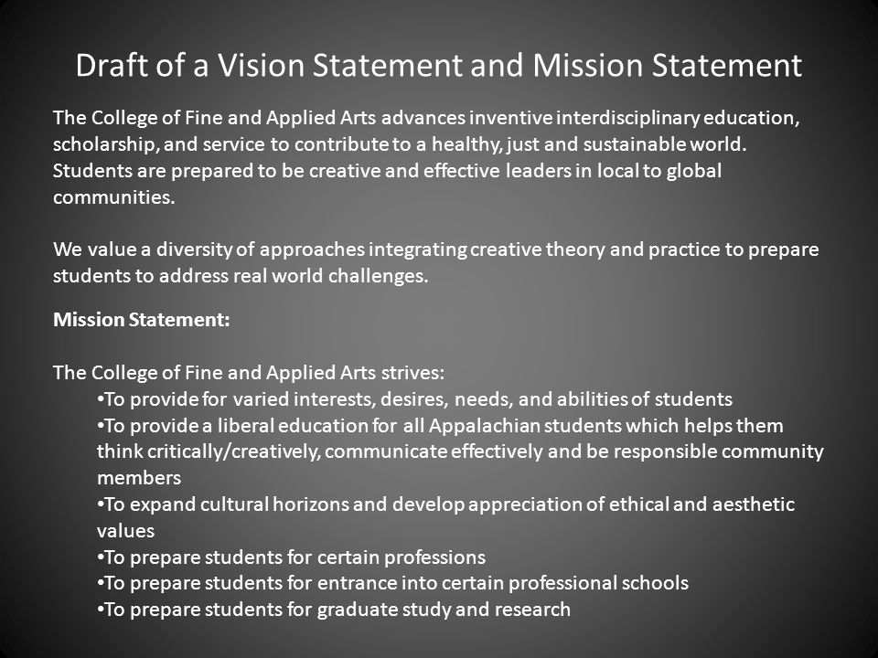 Draft of a Vision Statement and Mission Statement The College of Fine and Applied Arts advances inventive interdisciplinary education, scholarship, an
