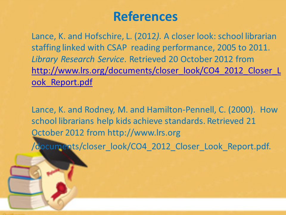 References Lance, K. and Hofschire, L. (2012).