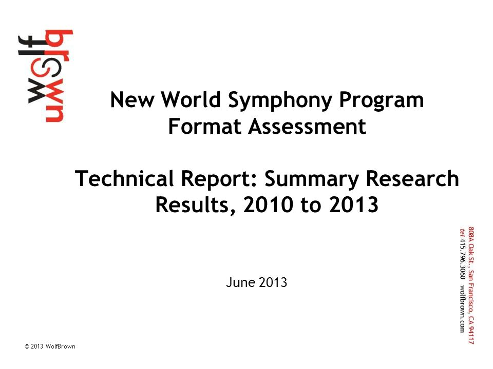 © 2013 WolfBrown 12 New World Symphony: Results by Age