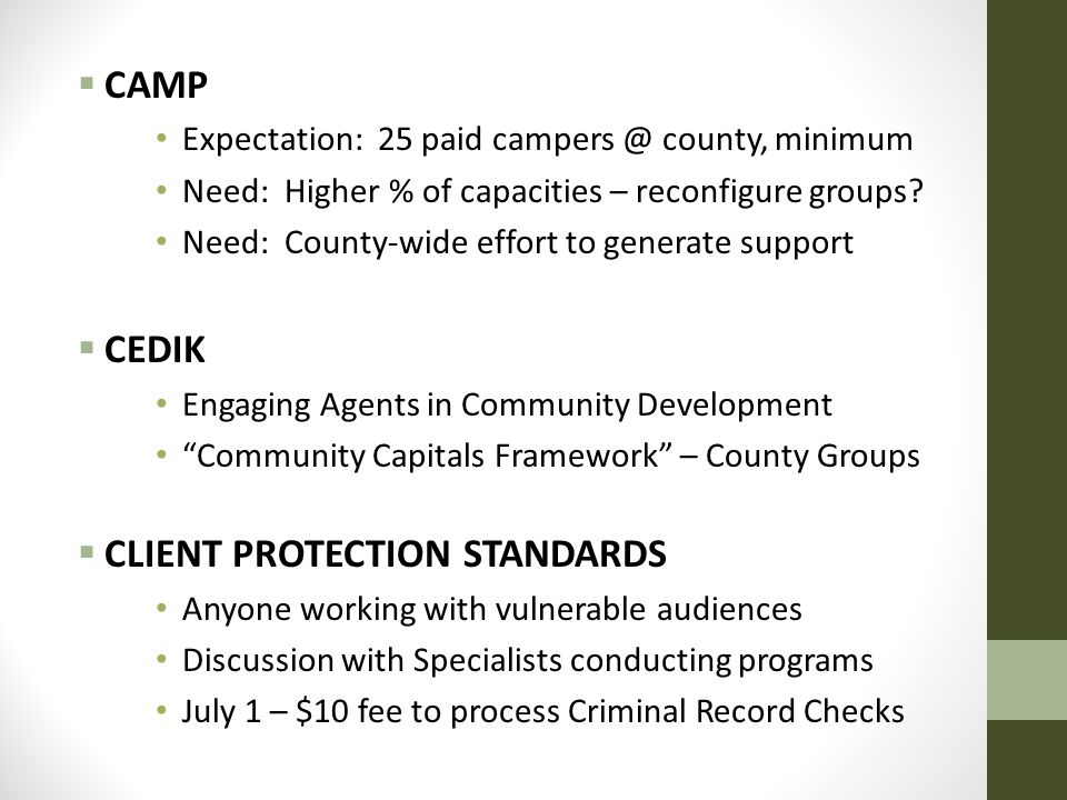  CAMP Expectation: 25 paid campers @ county, minimum Need: Higher % of capacities – reconfigure groups.