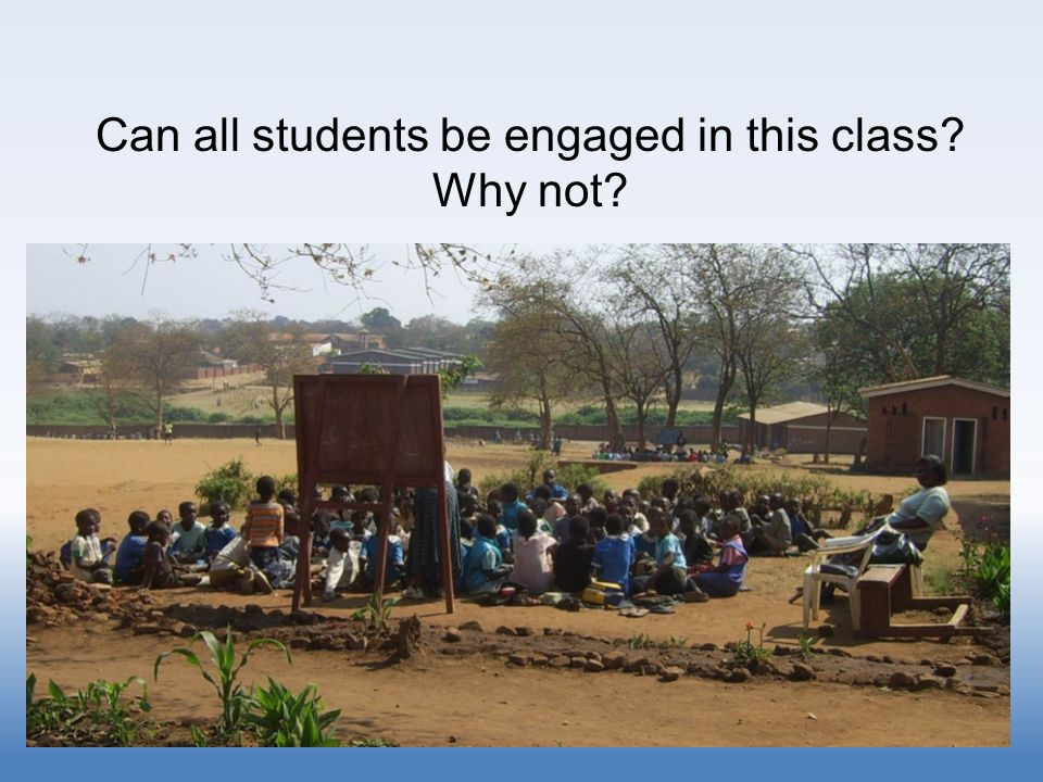 Can all students be engaged in this class Why not