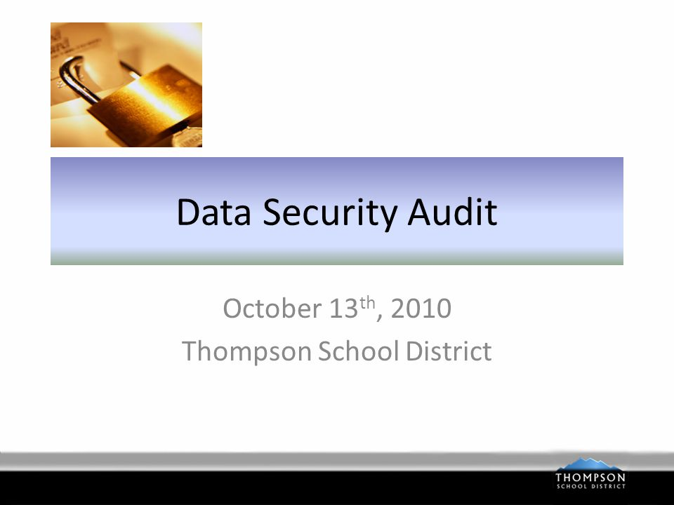 Data Security Audit Anne Gallagher - IT Auditor from Swanhorst & CO Interviewed AP/HR/Purchasing personnel Focus on making sure we do our due diligence to protect the data that we collect and manage that could be used in identity theft SSN/Bank Account/Date of Birth/Federal ID (TIN) (Think about what questions are posed to verify your identity over the phone)