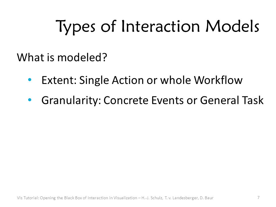 Types of Interaction Models What is modeled.