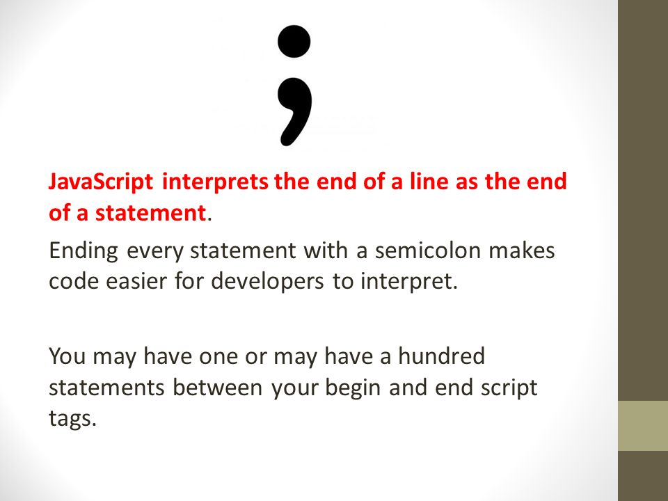 Scripts Can be used to add content to a Web page Statement – a single script instruction.