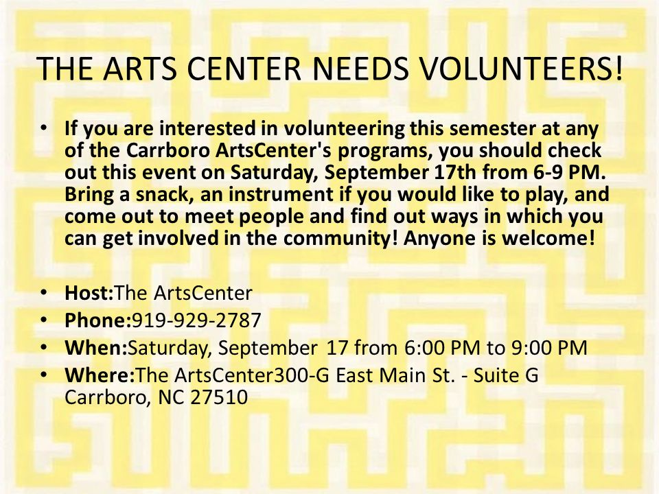 THE ARTS CENTER NEEDS VOLUNTEERS.