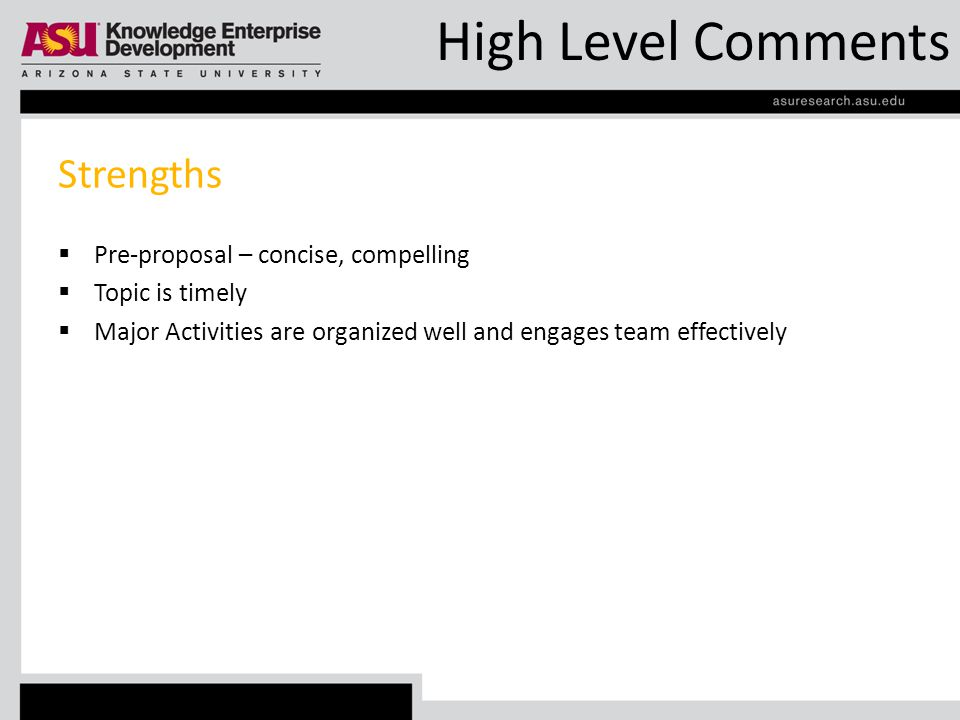 High Level Comments Strengths  Pre-proposal – concise, compelling  Topic is timely  Major Activities are organized well and engages team effectively