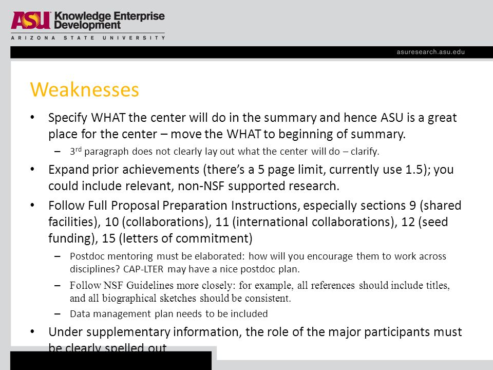 Weaknesses Specify WHAT the center will do in the summary and hence ASU is a great place for the center – move the WHAT to beginning of summary.