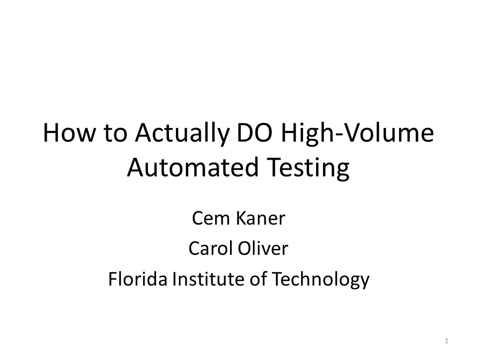 Presentation Abstract In high volume automated testing (HiVAT), the test tool generates the test, runs it, evaluates the results, and alerts a human to suspicious results that need further investigation.