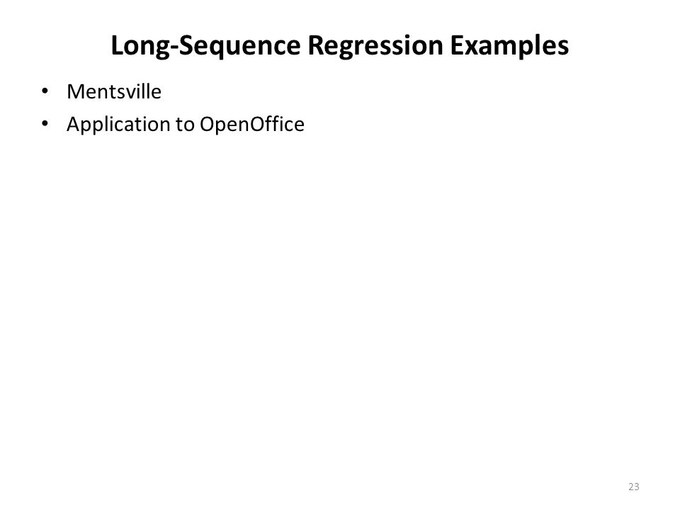 Long-Sequence Regression Examples Mentsville Application to OpenOffice 23