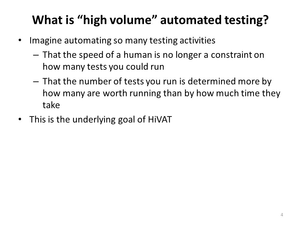 What is high volume automated testing.