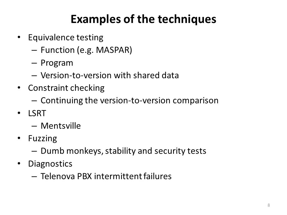 Examples of the techniques Equivalence testing – Function (e.g.