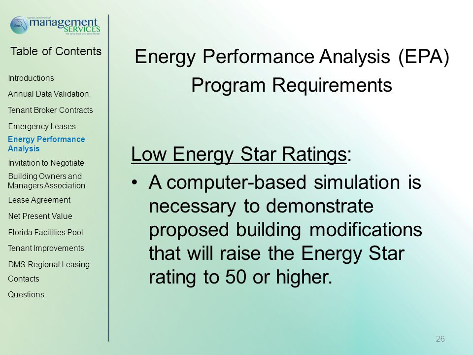 Table of Contents Energy Performance Analysis (EPA) Program Requirements Low Energy Star Ratings: A computer-based simulation is necessary to demonstrate proposed building modifications that will raise the Energy Star rating to 50 or higher.