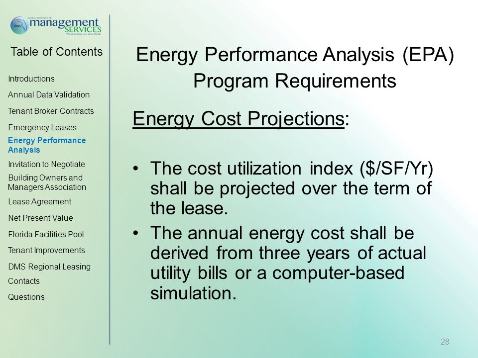 Table of Contents Energy Performance Analysis (EPA) Program Requirements Energy Cost Projections: The cost utilization index ($/SF/Yr) shall be projected over the term of the lease.