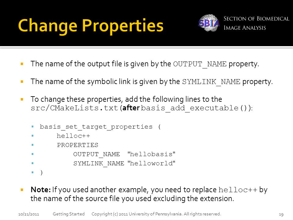  The name of the output file is given by the OUTPUT_NAME property.  The name of the symbolic link is given by the SYMLINK_NAME property.  To change