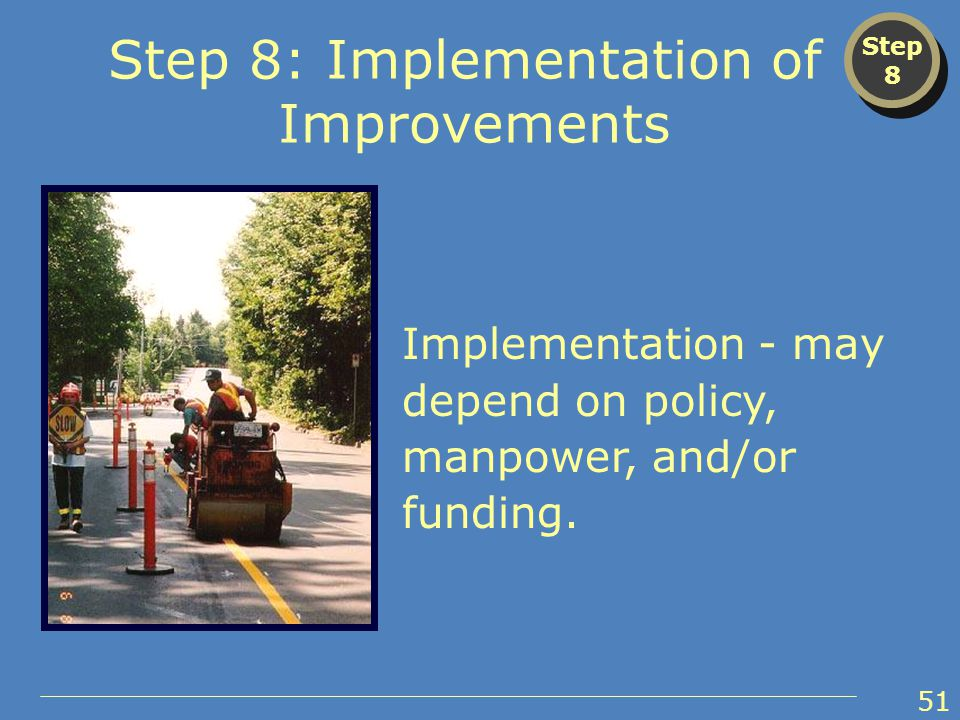 Implementation - may depend on policy, manpower, and/or funding.