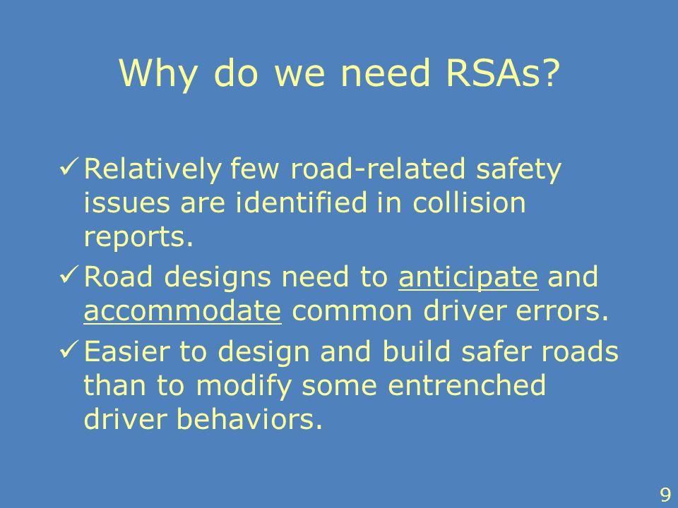 Why do we need RSAs. Relatively few road-related safety issues are identified in collision reports.