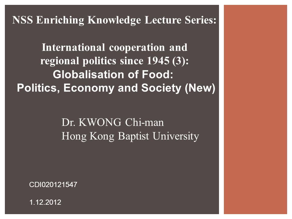 NSS Enriching Knowledge Lecture Series: International cooperation and regional politics since 1945 (3): Globalisation of Food: Politics, Economy and Society (New) Dr.