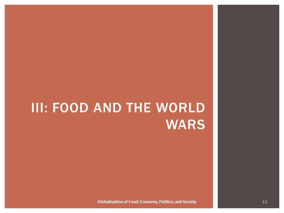 12 Globalisation of Food: Economy, Politics, and Society III: FOOD AND THE WORLD WARS